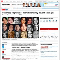 RCMP say Highway of Tears killers may never be caught