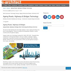 Aging Infrastructure: Technology May Be the Cure for Ageing Roads & Bridges