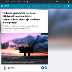 Fortumin suunnitelma Norjassa: Hiilidioksidi napataan talteen voimalaitoksen piipusta ja haudataan merenpohjaan