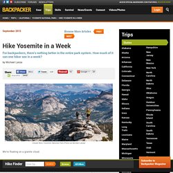 Hike Yosemite in a Week - Backpacker