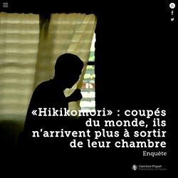 «Hikikomori» : coupés du monde, ils n'arrivent plus à sortir de leur chambre