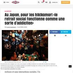 Au Japon, pour les hikikomori «le retrait social fonctionne comme une sorte d'addiction»