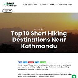 Top 10 Short Hiking Destinations Near Kathmandu
