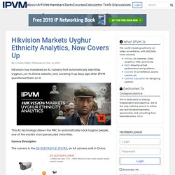 Hikvision Markets Uyghur Ethnicity Analytics, Now Covers Up