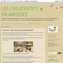 "LES CREATIVITE'S HILAIROISES: Tutoriel ""cube pop-up en portefeuille"""
