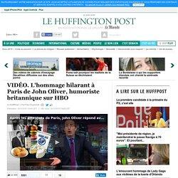 L'hommage hilarant à Paris de John Oliver, humoriste britannique sur HBO