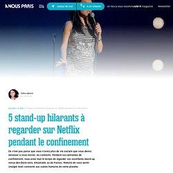 5 stand-up hilarants à regarder sur Netflix pendant le confinement