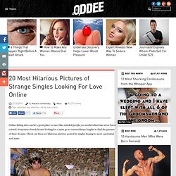 20 Strange Singles Looking For Love Online (valentines day, valentines, dating, love, singles