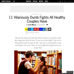 11 Hilariously Dumb Fights All Healthy Couples Have