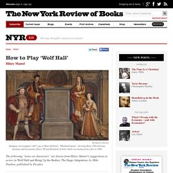 How to Play 'Wolf Hall' by Hilary Mantel
