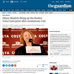 Hilary Mantel's Bring up the Bodies wins Costa prize after unanimous vote