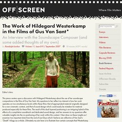 The Work of Hildegard Westerkamp in the Films of Gus Van Sant* – Offscreen