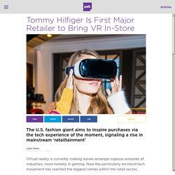 Tommy Hilfiger Collection Is First Major Retailer to Bring VR In-Store