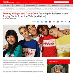 Tommy Hilfiger and Coca-Cola Team Up to Reissue Iconic Rugby Shirt from the '80s (and More): The Coca-Cola Company