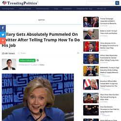 Hillary Gets Absolutely Pummeled On Twitter After Telling Trump How To Do His Job