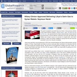 Hillary Clinton Approved Delivering Libya's Sarin Gas to Syrian Rebels: Seymour Hersh