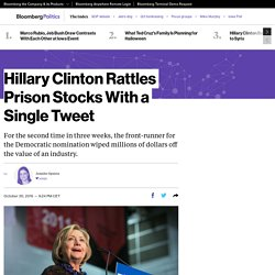 Hillary Clinton Rattles Prison Stocks With a Single Tweet - Bloomberg Politics