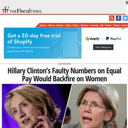 Hillary Clinton's Faulty Numbers on Equal Pay Would Backfire on Women
