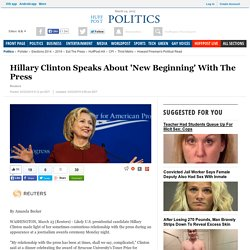 Hillary Clinton Speaks About 'New Beginning' With The Press