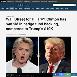 Wall Street for Hillary?:Clinton has $48.5M in hedge fund backing, compared to Trump's $19M