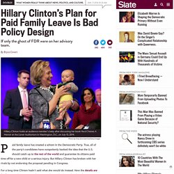 Hillary Clinton's plan for paid family leave is bad policy design.