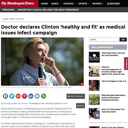Hillary Clinton 'healthy and fit to serve as president,' doctor says