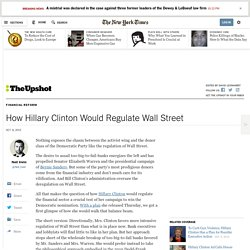 How Hillary Clinton would regulate Wall Street.