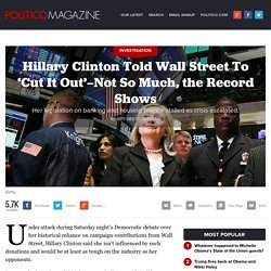 Hillary Clinton Told Wall Street To 'Cut It Out'—Not So Much, the Record Shows