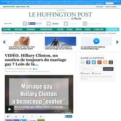 Hillary Clinton, un soutien de toujours du mariage gay ? Loin de là...
