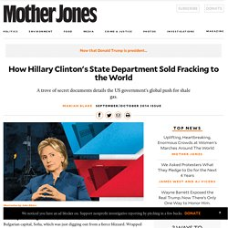 How Hillary Clinton's State Department Sold Fracking to the World