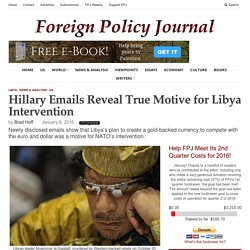 Hillary Emails Reveal True Motive for Libya Intervention