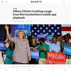 Hillary Clinton has gamified the election with her new app — Quartz