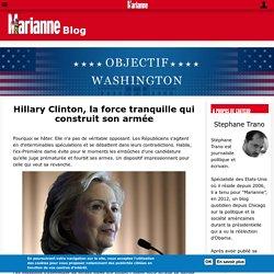Hillary Clinton, la force tranquille qui construit son armée