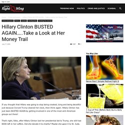 Hillary Clinton BUSTED AGAIN.....Take a Look at Her Money Trail - TRENDINGRIGHTWING