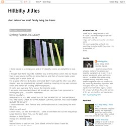 Hillbilly Jillies : Dyeing Fabrics Naturally