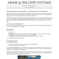 Adam @ Hilltop Cottage › Debugging Arduino using debugWire (+ Atmel Studio and an AVR Dragon)