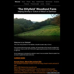'The Hillyfield' A Woodland Farm on Dartmoor