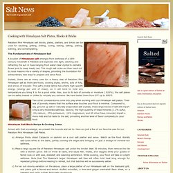 Himalayan Salt Blocks, Salt Plates, and Salt Bricks used for cooking