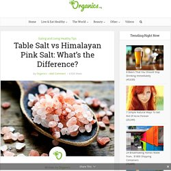 Table Salt vs Himalayan Pink Salt: What's the Difference?