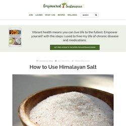 Himalayan Salt Benefits: How to use it for all that ails you!