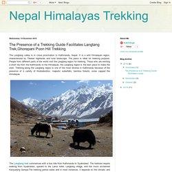 Nepal Himalayas Trekking: The Presence of a Trekking Guide Facilitates Langtang Trek,Ghorepani Poon Hill Trekking