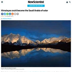 Himalayas could become the Saudi Arabia of solar - tech - 18 October 2011