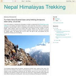 Nepal Himalayas Trekking: Fun facts About Everest base camp trekking,Annapurna base camp, circuit trek