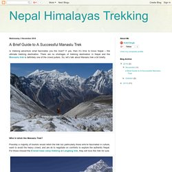 Nepal Himalayas Trekking: A Brief Guide to A Successful Manaslu Trek