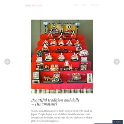 Beautiful tradition and dolls – Hinamatsuri