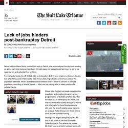 Lack of jobs hinders post-bankruptcy Detroit