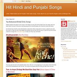 Hit Hindi and Punjabi Songs: Top Bollywood Bridal Entry Songs
