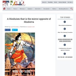 A Hinduism that is the mirror opposite of Hindutva