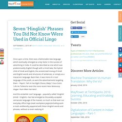 Seven 'Hinglish' Phrases You Did Not Know Were Used in Official Lingo - Mayflower Language Services