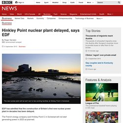 Hinkley Point nuclear plant delayed, says EDF